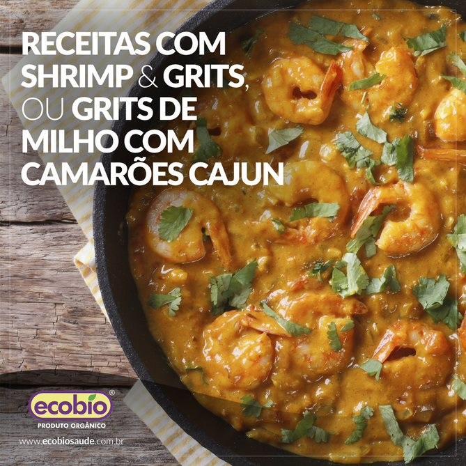 Shrimp & Grits, ou grits de milho com camarões cajun