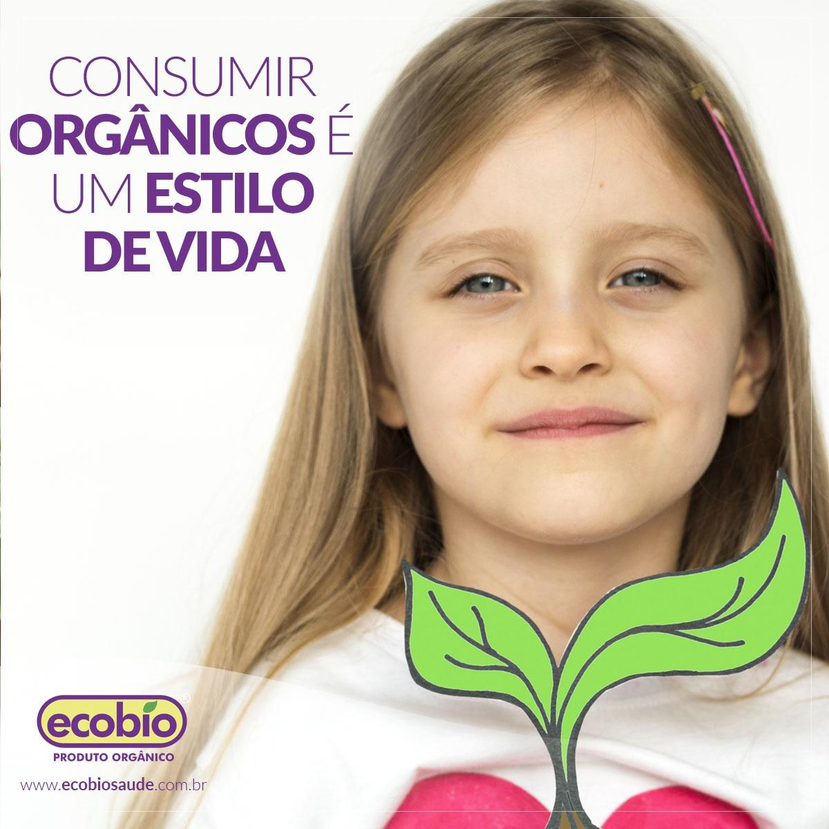 """""""Ser orgânico"""": consumir orgânicos é um estilo de vida"""