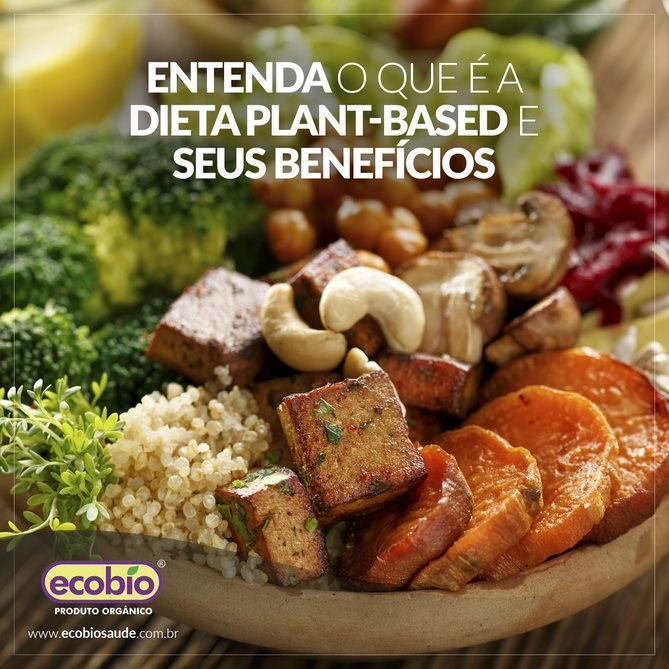 Entenda o que é a dieta plant-based e seus benefícios