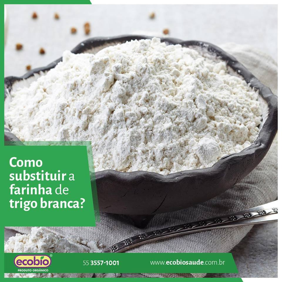 Como substituir a farinha de trigo branca?